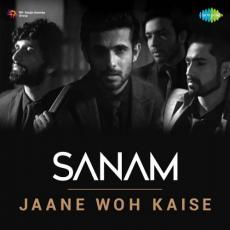 Jaane Woh Kaise - SANAM