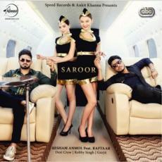 Saroor Ft Raftaar (Resham Singh Anmol) Single