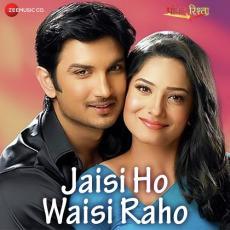 Jaisi Ho Waisi Raho - Pavitra Rishta