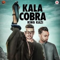 Kala Cobra - King Kazi