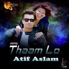 Thaam Lo - Atif Aslam