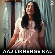 Aaj Likhenge Kal - Arijit Singh