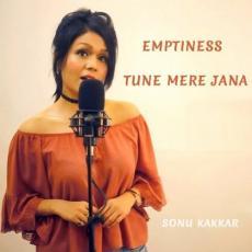 Emptiness-Tune Mere Jaana - Sonu Kakkar