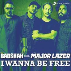 I Wanna Be Free - Badshah Feat Major Lazer
