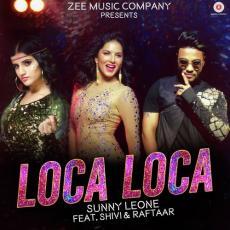 Loca Loca - Shivi Ft. Raftaar