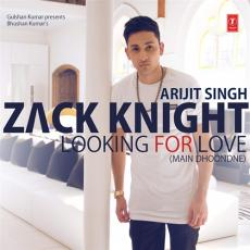 Looking For Love (Main Dhoondne) - Zack Knight