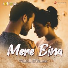 Mere Bina - Nikhil D Souza