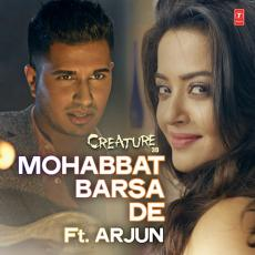 "Mohabbat Barsa De (From ""Creature 3D"")"