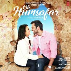 Oh Humsafar - Neha Kakkar