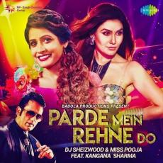 Parde Mein Rehne Do - Miss Pooja