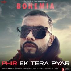 Phir Ek Tera Pyar - Bohemia