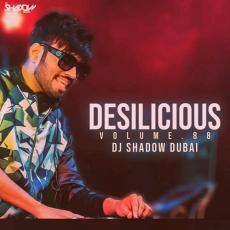 Desilicious 88 - DJ Shadow Dubai 2018