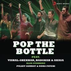 Pop the Bottle - Badshah