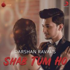 Shab Tum Ho - Darshan Raval
