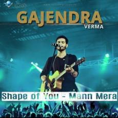 Shape of You - Gajendra Verma