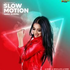Slow Motion - Sara Gurpal
