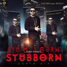 Stubborn - Surjit Khan