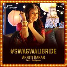 Swag Wali Bride - Akriti Kakkar