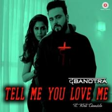 Tell Me You Love Me - da Banotra