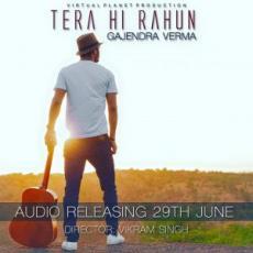 Tera Hi Rahun - Gajendra Verma
