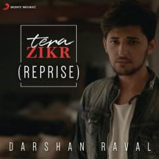 Tera Zikr - Reprise Ft. Darshan Raval