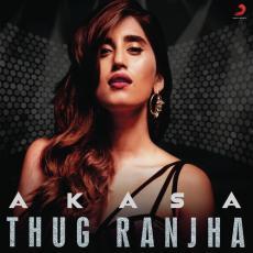 Thug Ranjha - Akasa Singh