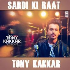 Sardi Ki Raat - Tony Kakkar