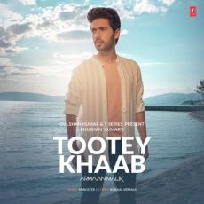 Tootey Khaab - Armaan Malik