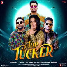 Top Tucker - Badshah