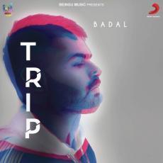 Trip - Badal