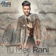 Tu Meri Rani (Guru Randhawa) Single