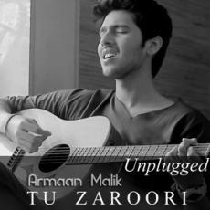 Tu Zaroori (Unplugged) Armaan Malik