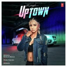 UpTown - Miraya, Roach Killa